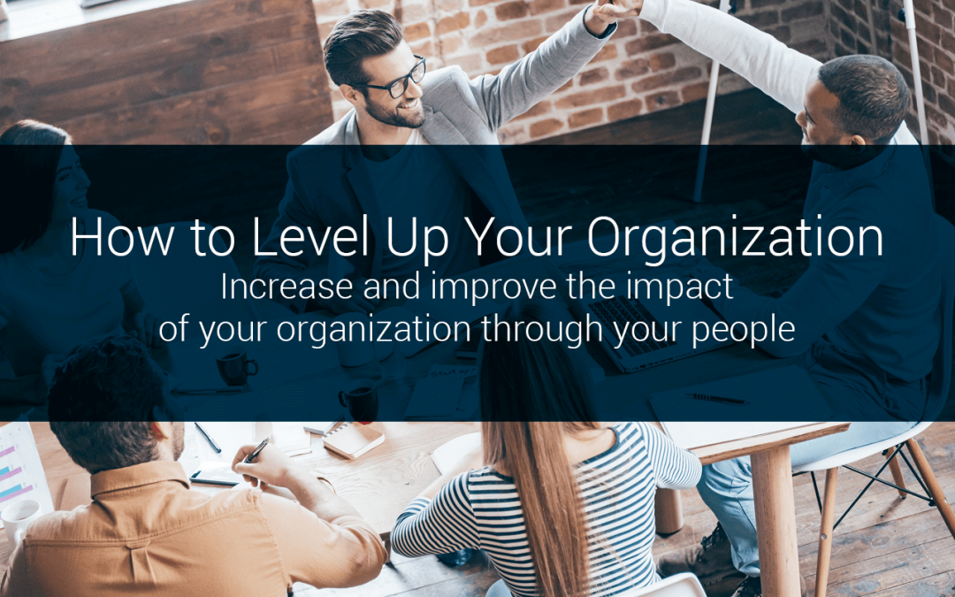 How to Level Up Your Organization